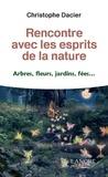 Christophe Dacier - Rencontre avec les esprits de la nature - Abres, fleurs, jardins, fées.