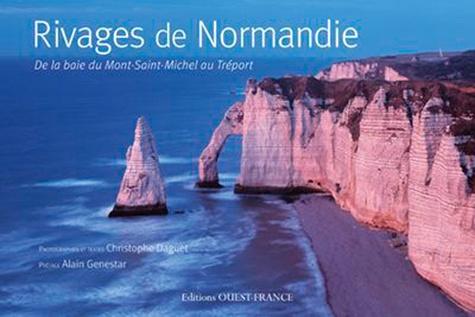 Christophe Daguet - Rivages de Normandie - De la baie du Mont-Saint-Michel au Tréport.