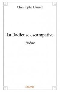Christophe Damen - La radieuse escampative.