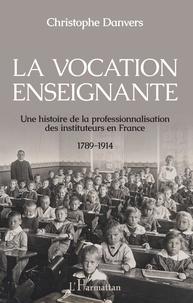 Histoiresdenlire.be La vocation enseignante - Une histoire de la professionnalisation des instituteurs en France, 1789-1914 Image