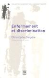 Christophe Dargère - Enfermement et discrimination - De la structure médico-sociale à l'institution stigmate.