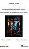 Christophe Dargère - Inconcevable critique du travail - Analyse sociologique des conséquences de l'activité humaine.