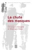 Christophe Dargère et Stéphane Héas - La chute des masques.