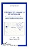 Christophe Dargère - Observation incognito en sociologie - Notions théoriques, démarche réflexive, approche pratique et exemples concrets.