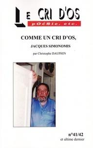 Christophe Dauphin - Comme un cri d'os, Jacques Simonomis.
