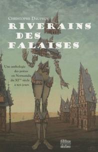 Christophe Dauphin - Riverains des falaises - Une anthologie des poètes en Normandie du XIe siècle à nos jours.