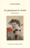 Christophe Dauphin - Un fanal pour le vivant - Poèmes décantés.