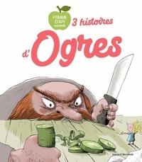 Christophe de Barbarin et Jean-Pierre Courivaud - 3 histoires d'ogres - Mini Poucette et l'ogre Farfalle ; L'ogre qui voulait devenir chevalier ; Le clafoutis d'écoliers.