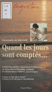 Christophe de Galzain - Quand les jours sont comptés.