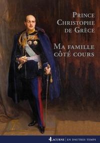 Christophe de Grèce - Ma famille côté cours.