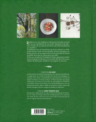 Les bienfaits des arbres. Reconnaître, récolter, cuisiner et se soigner