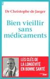 Christophe de Jaeger - Bien vieillir sans médicaments.