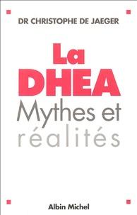 Christophe de Jaeger - La DHEA - Mythes et réalités.