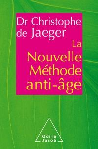 Christophe de Jaeger et Marie Borel - La Nouvelle Méthode anti-âge.