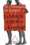 Christophe de Jaeger - Le muscle, le sport et la longévité.