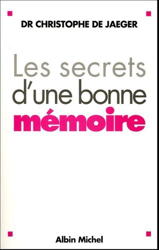 Christophe de Jaeger - Les secrets d'une bonne mémoire - Pour agir contre la maladie d'Alzheimer.