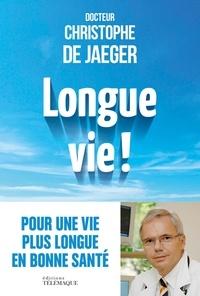 Christophe de Jaeger - Longue vie !.