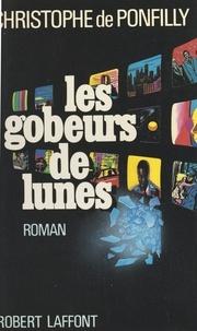 Christophe de Ponfilly et Anne Garsin - Les gobeurs de lunes.