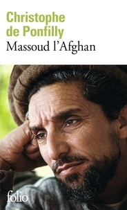 Christophe de Ponfilly - Massoud l'Afghan.