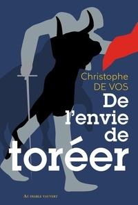 Christophe De Vos - De l'envie de toréer.