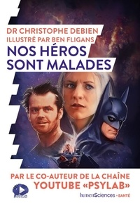 Christophe Debien - Nos héros sont malades.