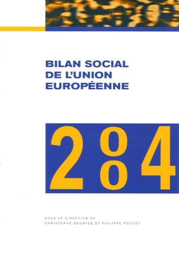 Christophe Degryse et Philippe Pochet - Bilan social de l'Union européenne 2004 - Sixième rapport annuel.
