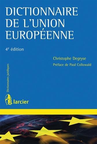 Christophe Degryse - Dictionnaire de l'Union européenne.