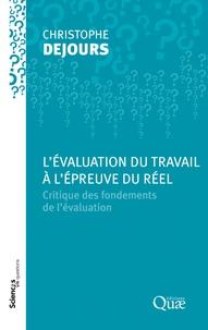 Christophe Dejours - L'évaluation du travail à l'épreuve du réel - Critique des fondements de l'évaluation.