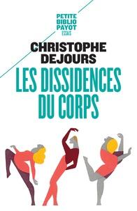 Christophe Dejours - Les dissidences du corps - Répression et subversion en psychosomatique.