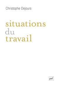 Christophe Dejours - Situations du travail.
