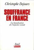 Christophe Dejours - Souffrance en France - La banalisation de l'injustice sociale.