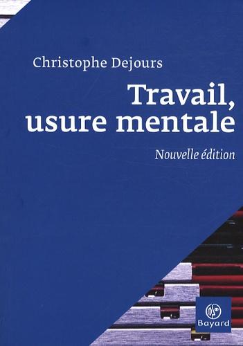 Christophe Dejours - Travail, usure mentale - Essai de psychopathologie du travail.