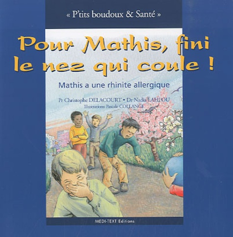 Christophe Delacourt - Pour Mathis, fini le nez qui coule - Mathis a une rhinite allergique.