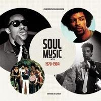Christophe Delbrouck - Soul Music - Acte 2, 1970-1984.