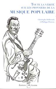 Christophe Delbrouck - Toute la vérité sur les pionniers de la musique populaire.