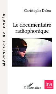 Christophe Deleu - Le documentaire radiophonique.