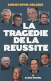 Christophe Deloire - La tragédie de la réussite.