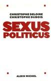 Christophe Deloire et Christophe Dubois - Sexus politicus.