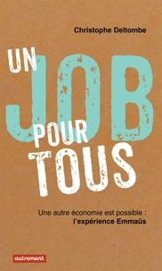 Christophe Deltombe - Un job pour tous - Une autre économie est possible, l'expérience Emmaüs.
