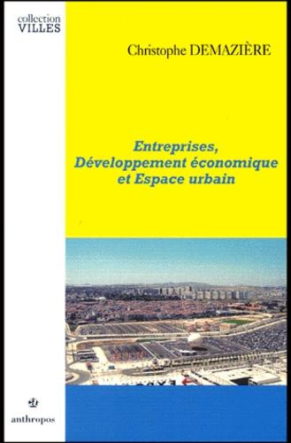 Christophe Demazière - Entreprises, développement économique et espace urbain.