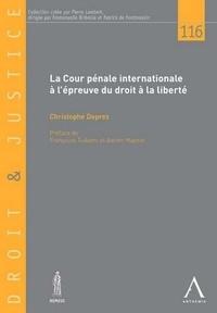 Christophe Deprez - La Cour pénale internationale à l'épreuve du droit à la liberté.