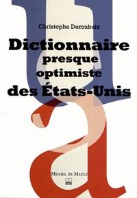 Christophe Deroubaix - Dictionnaire presque optimiste des Etats-Unis.