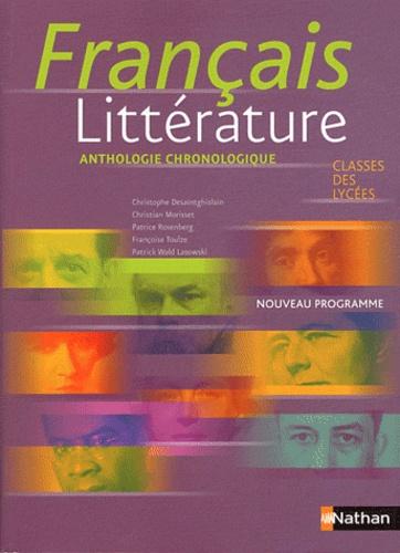 Christophe Desaintghislain et Christian Morisset - Français littérature Classes des lycées - Anthologie chronologique.