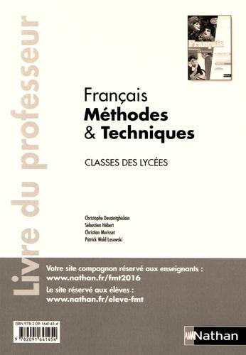 Christophe Desaintghislain et Sébastien Hébert - Français Méthodes & Techniques classes des lycées - Livre du professeur.