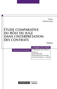Christophe Descaudin - Etude comparative du rôle du juge dans l'interprétation des contrats.