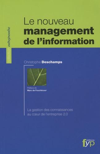 Christophe Deschamps - Le nouveau management de l'information.