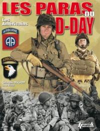 Christophe Deschodt et Laurent Rouger - Les paras du D-Day - Les Américains.