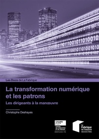 Christophe Deshayes - La transformation digitale et les patrons - Les dirigeants à la manoeuvre.