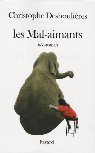 Christophe Deshoulières - Les Mal-aimants - Néo-roman.