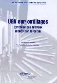 Christophe Desplatz - UGV sur outillages - Synthèse des travaux menés par le Cetim.